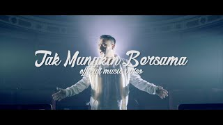 Judika - Tak Mungkin Bersama (Official Music Video)