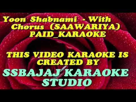 Yoon Shabnami - With Chorus (SAAWARIYA) Paid_Karaoke SAMPLE