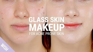 Glass Skin Makeup Tutorial for Acne Prone Skin with Blemishes | What
