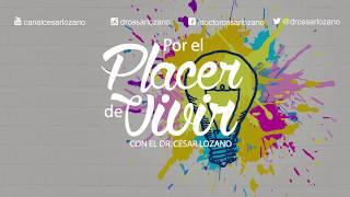 """""""La creatividad y productividad"""".- Por el Placer de Vivir con el Dr. César Lozano"""