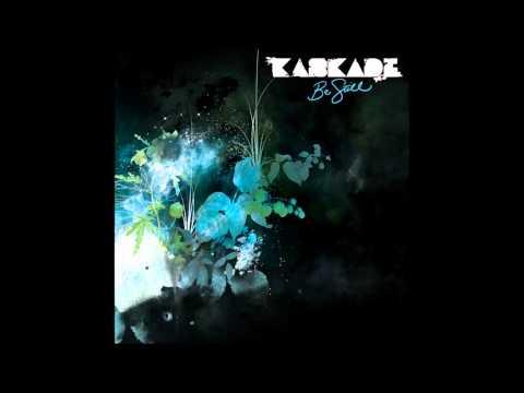Kaskade - Be Still