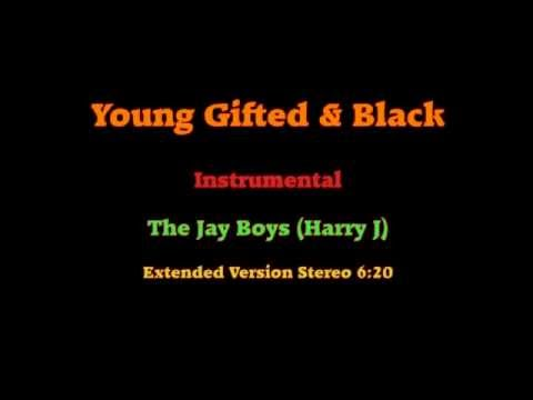 Young Gifted & Black Instrumental Extended Version Stereo 6:20 The Jay Boys (Harry J)