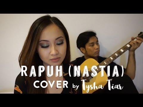 Rapuh (Nastia) ★ Cover by Tysha Tiar