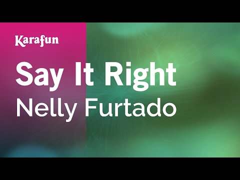 Karaoke Say It Right  Nelly Furtado *
