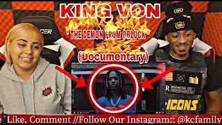 "KING VON - THE CHIRAQ STORY "" THE DEMON FROM OBLOCK "" DOCUMENTARY REACTION CHIRAQ DRILL ""DAMN CRAZY"""