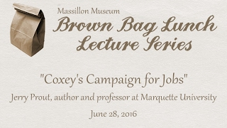 Brown Bag Lunch Series: Coxey's Campaign for Jobs by Jerry Prout