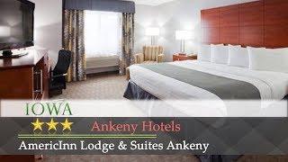 Americinn lodge & suites ankeny - hotels, iowa