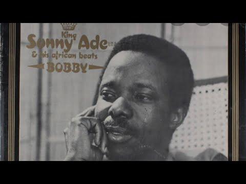 King Sunny Ade - Late Olabinjo (Bobby Benson), B'agogo ba ti dun