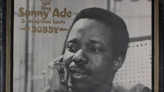King Sunny Ade - Late Olabinjo (Bobby Benson), B
