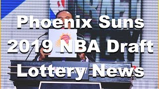 Phoenix Suns 2019 NBA Draft Lottery News (Pre Draft Lottery Odds) #NBADraft