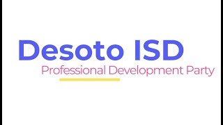 Desoto ISD Professional Development Party