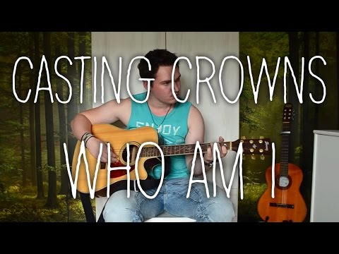 Casting Crowns (Who Am I) Guitar Fingerstyle FREE TAB