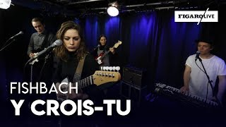 """Fishbach - """"Y Crois-tu"""""""