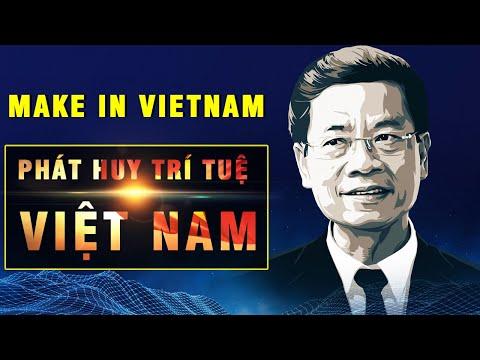 """""""Made in Vietnam"""" Hay """"Make in Vietnam"""" Để Giải Các Bài Toán Việt Nam?"""