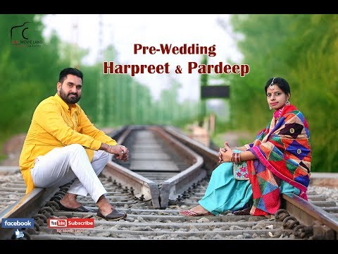 Punjabi Pre-Wedding 2017 Harpreet & Pardeep K.K. Movie Land
