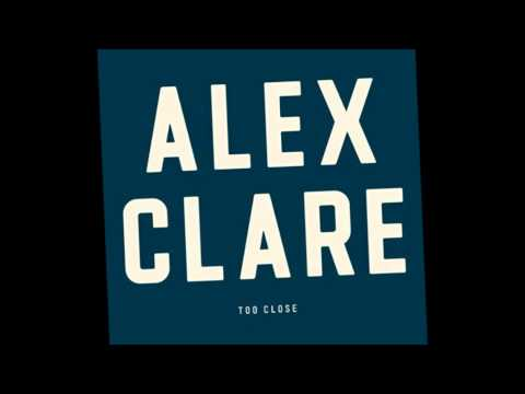 Alex Clare - Too Close (HQ)