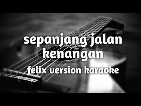 sepanjang-jalan-kenangan-(-felix-version-karaoke-lirik-)