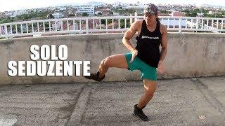 Solo Seduzente - Dani Russo | Coreografia | Irtylo Santos