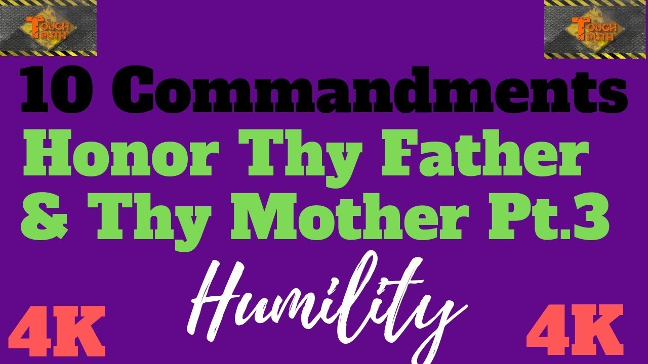 "TEN COMMANDMENTS: HONOUR THY FATHER AND THY MOTHER PT. 3 ""HUMILITY"" {4k}"