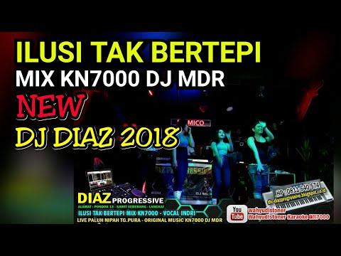 DJ DIAZ Ilusi Tak Bertepi MIX KN7000 DJ MDR Zona Terbaru 2018 By INDRI DIAZ PROGRESSIVE