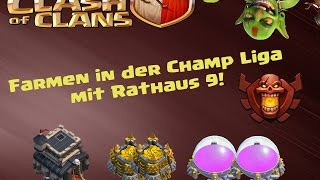 I Farmen in der Champ Liga mit RH9 ! I Clash of Clans I