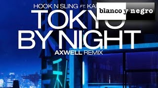 Hook N' Sling Feat. Karin Park - Tokyo By The Night (Axwell Remix) Official Audio