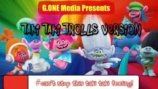 Taki Taki Trolls Version
