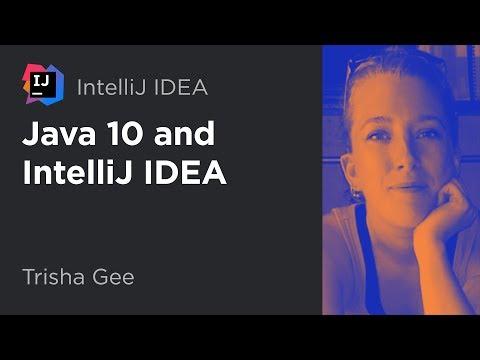 Java 10 and IntelliJ IDEA