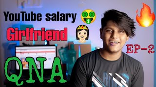 YouTube salary with proof 😱 | Girlfriend? | why channel is not growing😥 QNA Ep-2