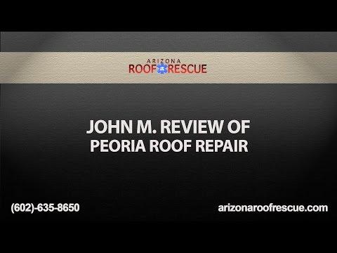 John M. Review of Peoria Roof Repair | Arizona Roof Rescue