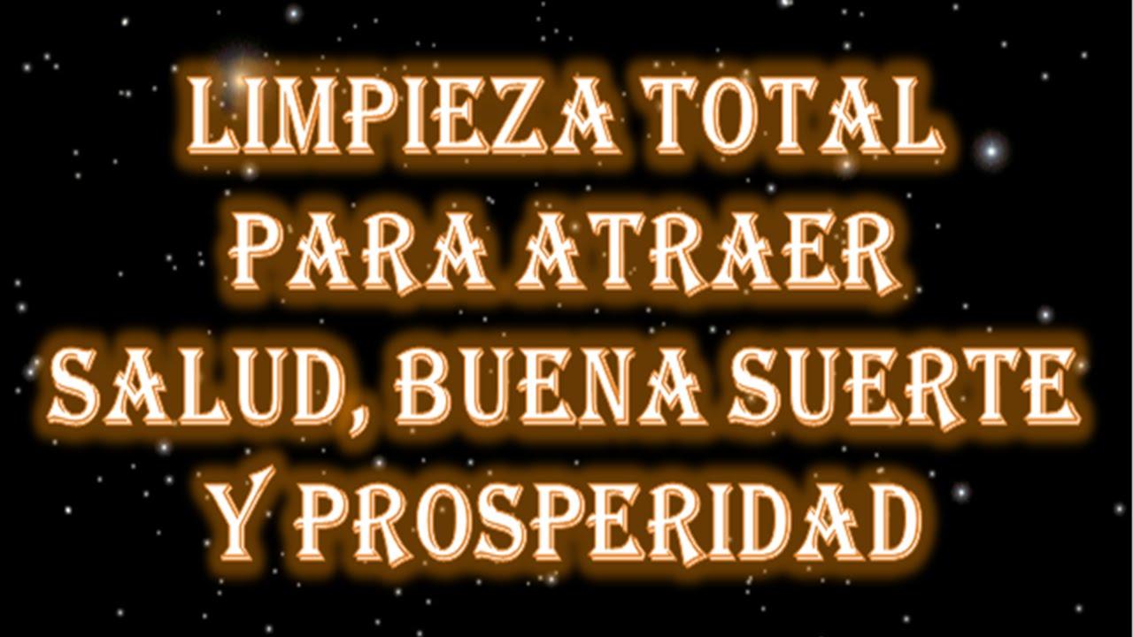 LIMPIEZA TOTAL PARA ATRAER SALUD, BUENA SUERTE Y PROSPERIDAD - YouTube
