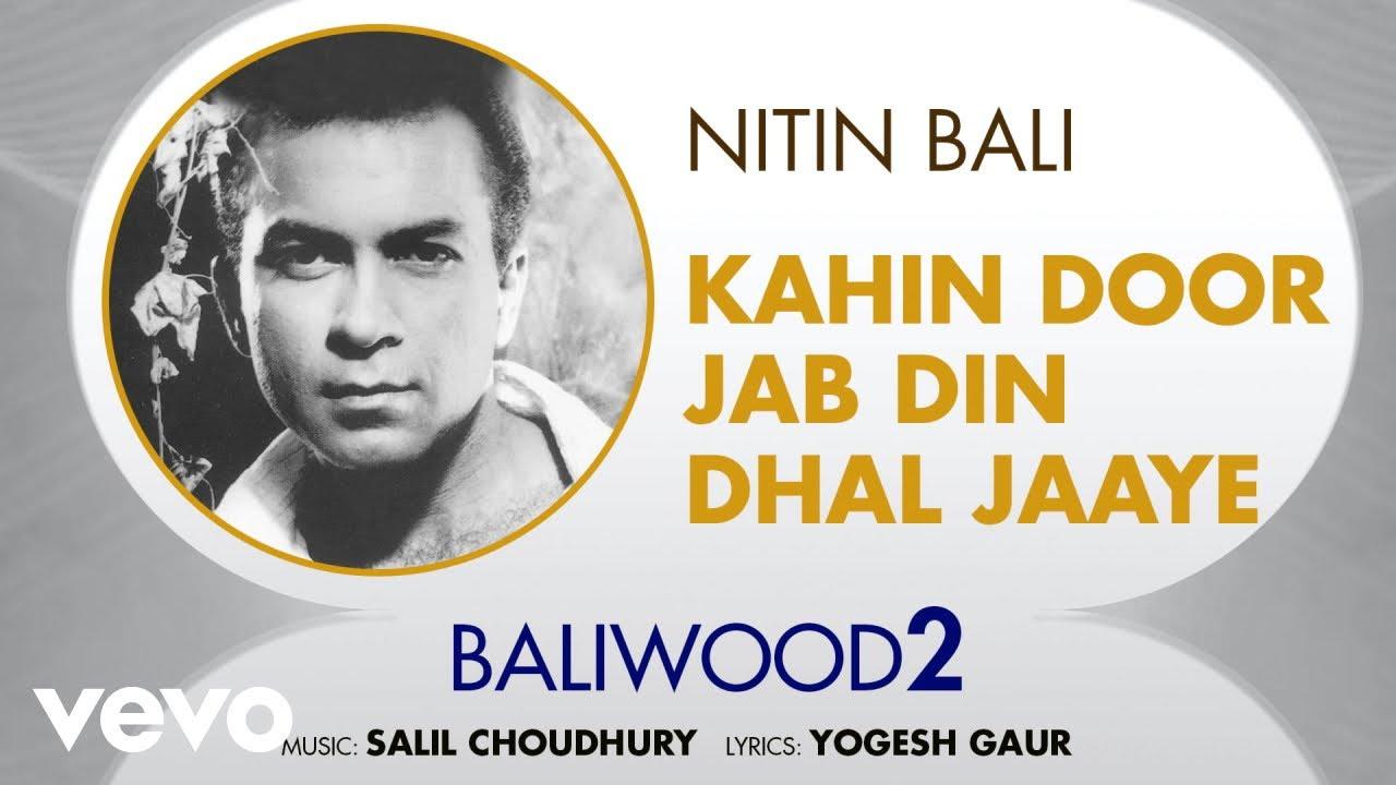 Kahin Door Jab Din Dhal Jaaye - Baliwood 2 | Nitin Bali | Official Audio Song  sc 1 st  YouTube & Kahin Door Jab Din Dhal Jaaye - Baliwood 2 | Nitin Bali | Official ...