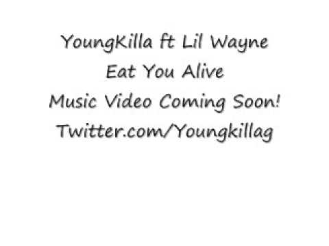 YoungKilla Ft Lil Wayne Eat You A