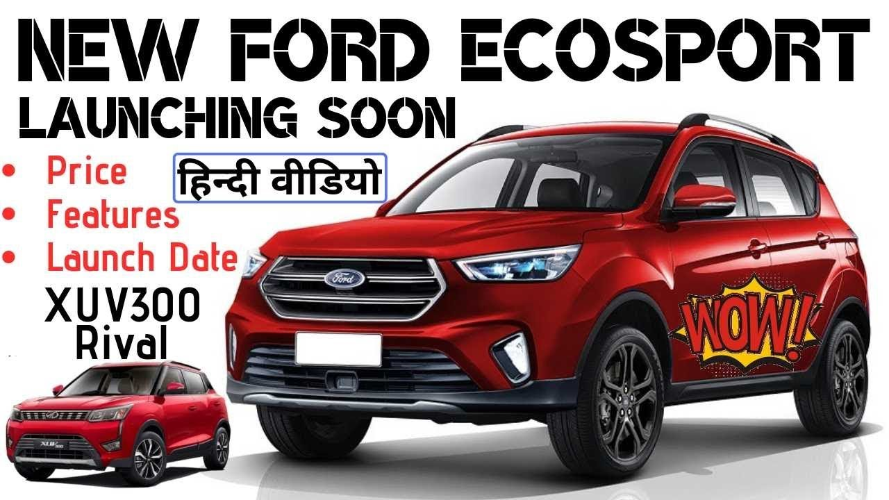 2020 Ford EcoSport Spy Photos And New Generation >> Next Gen Ford Ecosport 2020 Price In India Features Launch Date In Hindi Xuv300 Styx Rival