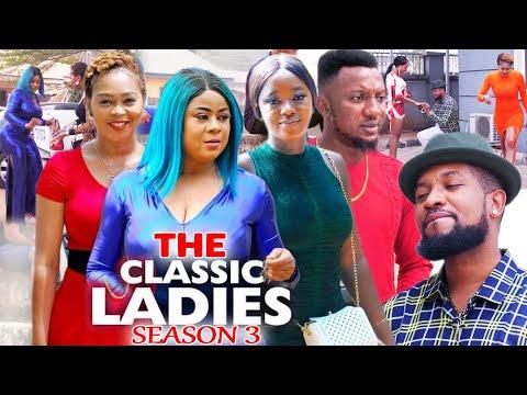 THE CLASSIC LADIES SEASON 3 - (Trending New Movie) Uju Okoli 2021 Latest Nigerian  New Movie 720p