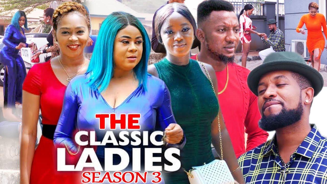 Download THE CLASSIC LADIES SEASON 3 - (Trending New Movie) Uju Okoli 2021 Latest Nigerian  New Movie 720p