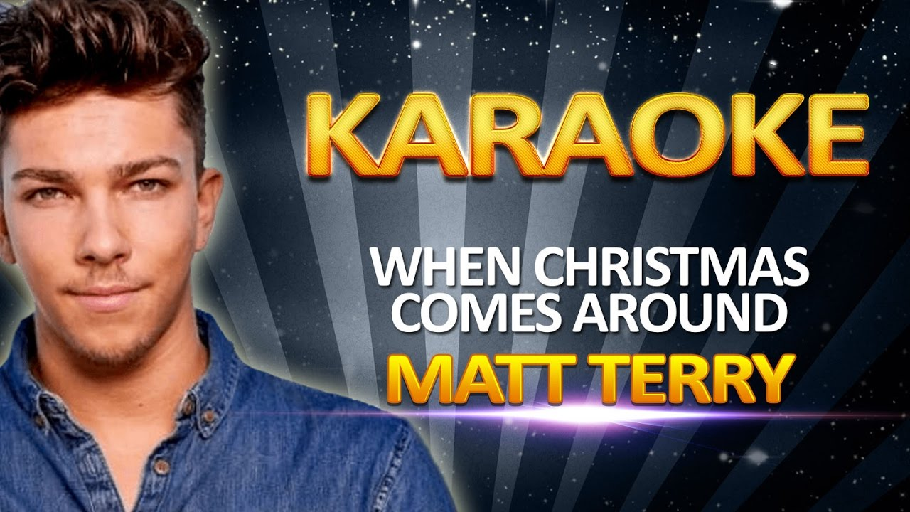 Matt Terry - When Christmas Comes Around KARAOKE - YouTube