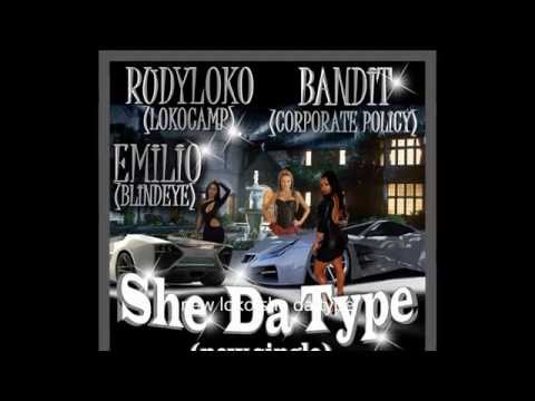 "**NEW**""She Da Type"" ft  RUDY LOKO /BANDIT / EMILIO"