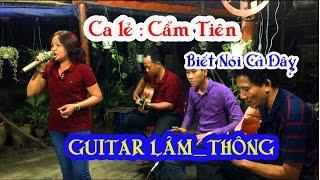 Biết Nói Gì Đây / st Huỳnh Anh / GUITAR LÂM _THÔNG / ca lẻ Cẩm Tiên / loại nhạc vàng , nhạc sến xưa