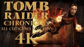 Tomb Raider V - Chronicles - All Cutscenes and FMVs in 4k