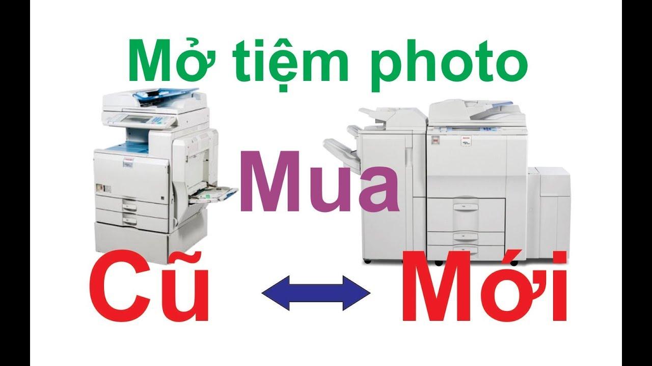Mở tiệm photo nên mua máy cũ hay máy mới  l  3Đô Official