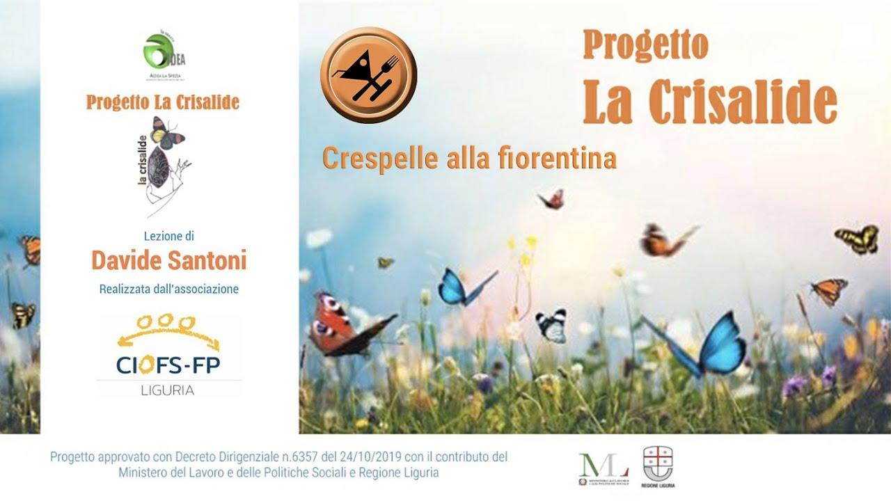 """Progetto """"La crisalide"""" - Crespelle alla fiorentina - Davide Santoni"""