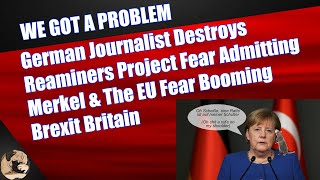 German Journalist Destroys Reaminers Project Fear, Admitting The EU Fear Booming Post Brexit Britain