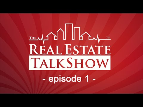 The Real Estate Talk Show Episode 1