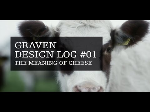 Graven Design Log #01 The Meaning of Cheese