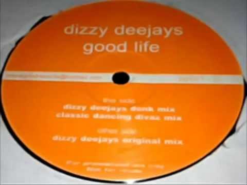 Dizzy Deejays - Good Life (Classic Dancing Divaz Mix)