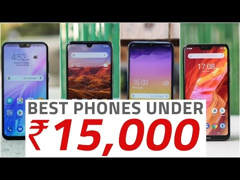 The Best Phones Under Rs. 15,000 (April 2019 Edition)
