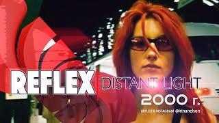 Смотреть клип Reflex - Distant Light
