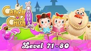 Candy Crush Soda Saga Level 71-80 Gameplay Walkthrough