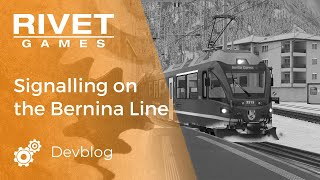 Signalling the Bernina Line with Train Simulator